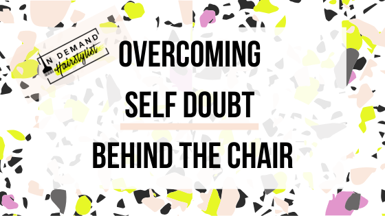 Overcoming SELF DOUBT Behind the Chair